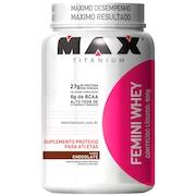 Femini Whey 900G - Chocolate - Max Titanium