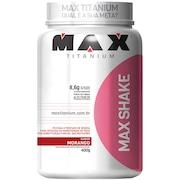 Max Shake 400G - Morango - Max Titanium