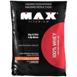 Whey Protein Max Titanium 100% Whey - Vitamina de Frutas - 2Kg