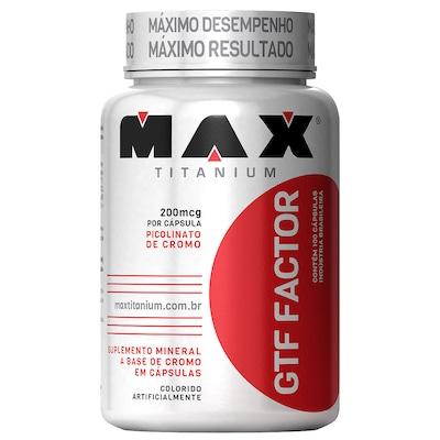 GTF Factor – 100 Cápsulas – Max Titanium
