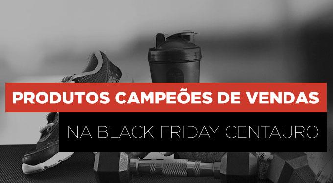 Produtos campeões de vendas na Black Friday Centauro